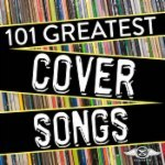 101 Greatest Cover Songs of All Time