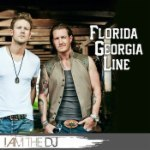 Florida Georgia Line: I Am The DJ