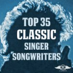 Top 35 Classic Singer-Songwriters